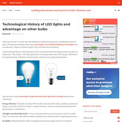 Technological History of LED lights and advantage on other bulbs