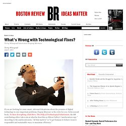 What's Wrong with Technological Fixes? | Boston Review