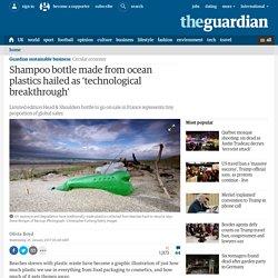 3.7.6 Shampoo bottle made from ocean plastics hailed as 'technological breakthrough'