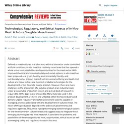 Technological, Regulatory, and Ethical Aspects of In Vitro Meat: A Future Slaughter‐Free Harvest - Bhat - 2019 - Comprehensive Reviews in Food Science and Food Safety