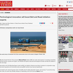 Technological innovation will boost Belt and Road initiative: experts