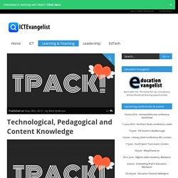 Technological, Pedagogical and Content Knowledge