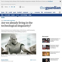 Are we already living in the technological singularity?