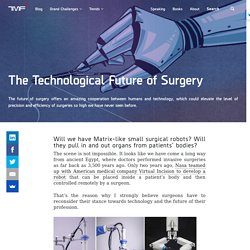 The Technological Future of Surgery - The Medical Futurist