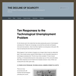 Ten Responses to the Technological Unemployment Problem