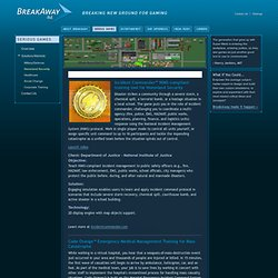 Serious Games for Homeland Security - BreakAway, Ltd - Award-Winning Developer of Numerous Real-Time Strategy Games and Technologically Advanced Desktop Development Software