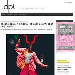 Technologically Empowered Body as a Weapon