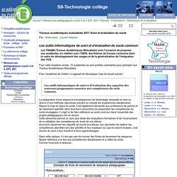 SII-Technologie collège - Travaux académiques mutualisés 2011 Suivi et évaluation du socle