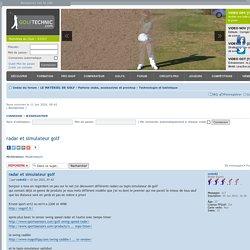 radar et simulateur golf - Technologie et balistique : LE MATÉRIEL DE GOLF : Parlons clubs, accessoires et proshop