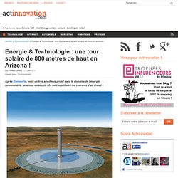 Energie & Technologie : une tour solaire de 800 mètres de haut en Arizona !