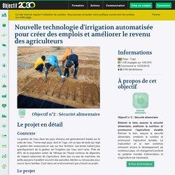 Nouvelle technologie d'irrigation automatisée pour créer des emplois et améliorer le revenu des agriculteurs - Objectif 2030 - Objectif 2030