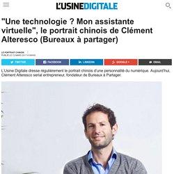 """""""Une technologie ? Mon assistante virtuelle"""", le portrait chinois de Clément Alteresco (Bureaux à partager)"""