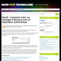 Gmail : comment créer un message d'absence avec le répondeur automatique