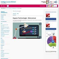 Espace Technologie : Bienvenue - Technologie - COLLEGE LOUISE MICHEL