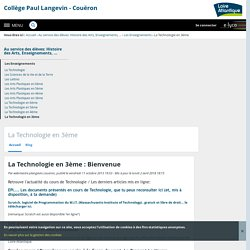La Technologie en 3ème : Bienvenue - La Technologie en 3ème - Collège Paul Langevin - Couëron