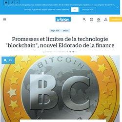 """Promesses et limites de la technologie """"blockchain"""", nouvel Eldorado de la finance - le Parisien"""