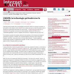 CRISPR, la technologie qui bouleverse la biotech
