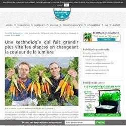 Une technologie qui fait grandir plus vite les plantes en changeant la couleur de la lumière - Aquaponie France