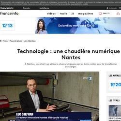 Technologie : une chaudière numérique à Nantes