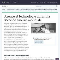 Science et technologie durant la Seconde Guerre mondiale - Feuillet historique - La Seconde Guerre mondiale - Histoire - Anciens Combattants Canada