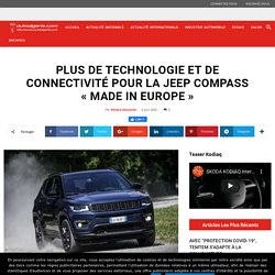 Plus de technologie et de connectivité pour la Jeep Compass « Made in Europe »