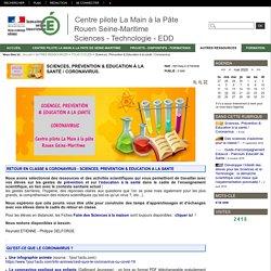 Centre pilote La Main à la Pâte Rouen Seine-Maritime Sciences - Technologie - EDD - Sciences, Prévention & Education à la santé / Coronavirus.
