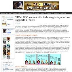 TIC et TOC: comment la technologie façonne nos rapports à l'autre