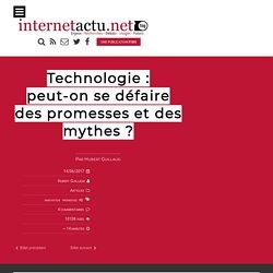 Technologie : peut-on se défaire des promesses et des mythes ?
