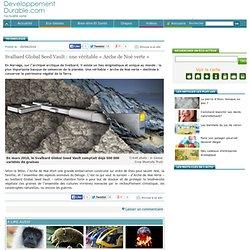 Svalbard Global Seed Vault : une véritable « Arche de Noé verte »