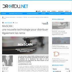 MixSCAN : une nouvelle technologie pour distribuer légalement les remix