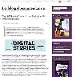 """""""Digital Stories"""" : une technologie pour le webdoc en salles"""