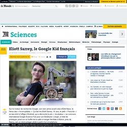 Technologie : Eliott Sarrey, le Google Kid français