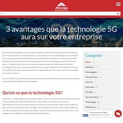 3 avantages que la technologie 5G aura sur votre entreprise