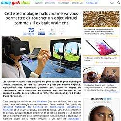 Cette technologie hallucinante va vous permettre de toucher un objet virtuel comme s'il existait vraiment