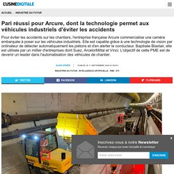 Pari réussi pour Arcure, dont la technologie permet aux véhicules industriels d'éviter les accidents