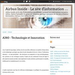 A380 - Technologie et Innovation - Airbus Inside - Le site d'information quotidienne consacré à Airbus