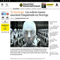 Les robots tueurs suscitent l'inquiétude en Norvège