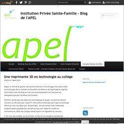 Une imprimante 3D en technologie au collège - Institution Privée Sainte-Famille - Blog de l'APEL