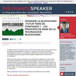 [Dossier] La blockchain : futur tiers de confiance ? - Les principes de base de la technologie blockchain - InsuranceSpeaker - InsuranceSpeaker