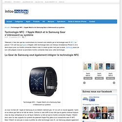 Technologie NFC : l'Apple Watch et le Samsung Gear s'intéressent au système