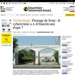 TECHNOLOGIE. Piratage de Sony: le cybercrime a-t-il franchi une étape?
