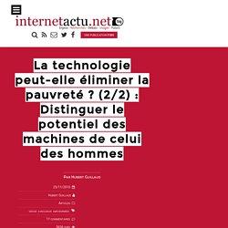 La technologie peut-elle éliminer la pauvreté ? (2/2) : Distinguer le potentiel des machines de celui des hommes