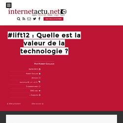 #lift12 : Quelle est la valeur de la technologie