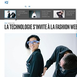La technologie s'invite à la Fashion Week - iQ France
