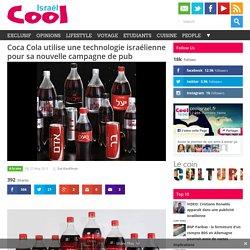 Coca Cola utilise une technologie israélienne pour sa nouvelle campagne de pub
