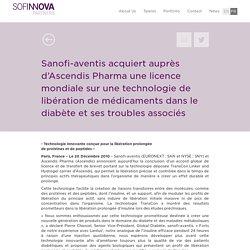 Sanofi-aventis acquiert auprès d'Ascendis Pharma une licence mondiale sur une technologie de libération de médicaments dans le diabète et ses troubles associés