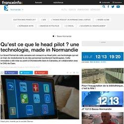 Qu'est ce que le head pilot ? une technologie, made in Normandie - France 3 Basse-Normandie