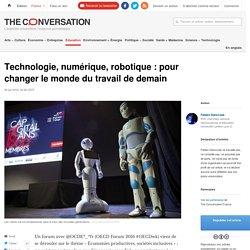 Technologie, numérique, robotique: pour changer lemonde dutravail dedemain