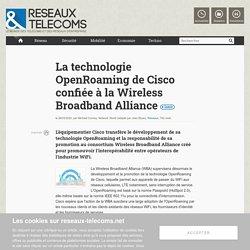 Cisco livre sa technologie OpenRoaming à la Wireless Broadband Alliance