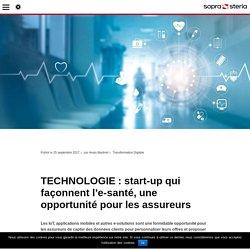 TECHNOLOGIE : start-up qui façonnent l'e-santé, une opportunité pour les assureurs